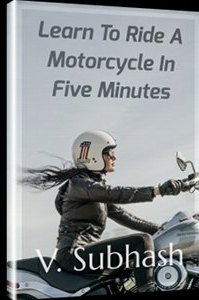 Book cover: Learn To Ride A Motorcycle In Five Minutes